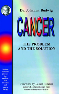 Cancer: The Problem and the Solution, by Johanna Budwig
