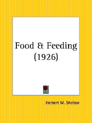 Food and Feeding, by Herbert Shelton