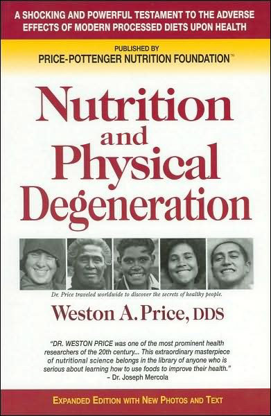 Nutrition and Physical Degeneration, by Weston Price