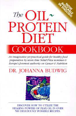 The Oil Protein Diet, by Johanna Budwig