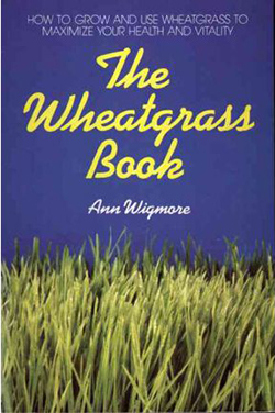 The Wheatgrass Book, Ann Wigmore
